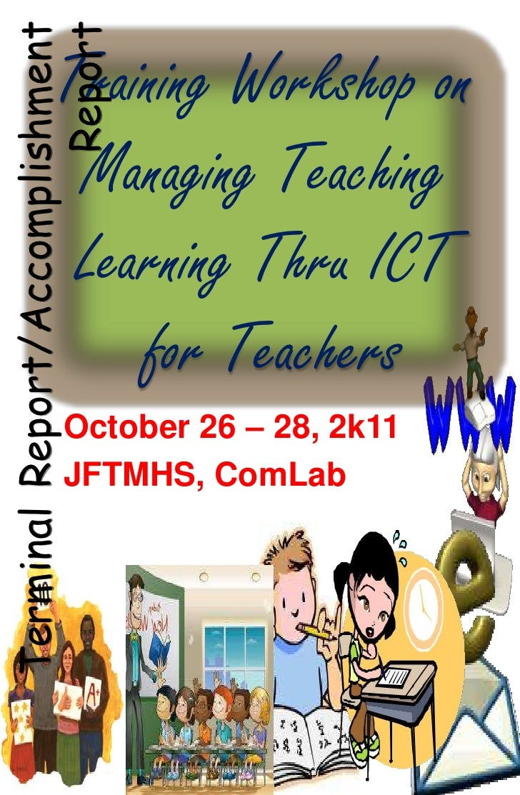 ReportTerminal Report/Accomplishment              Training Workshop on               Managing Teaching               Learn...