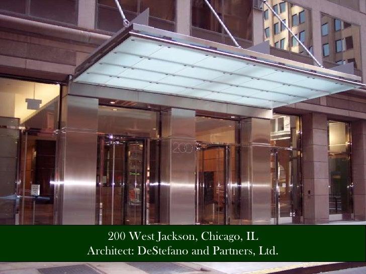 200 West Jackson, Chicago, IL Architect: DeStefano and Partners, Ltd.