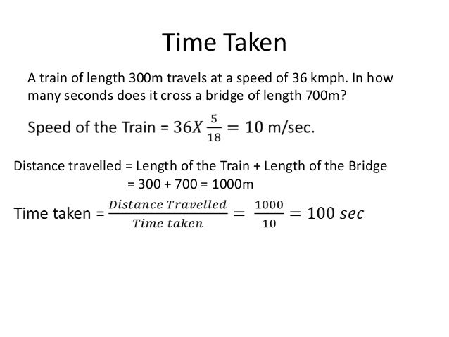 • If two trains of length a metres and b metres are moving in opposite directions at u m/s and v m/s, then time taken by t...
