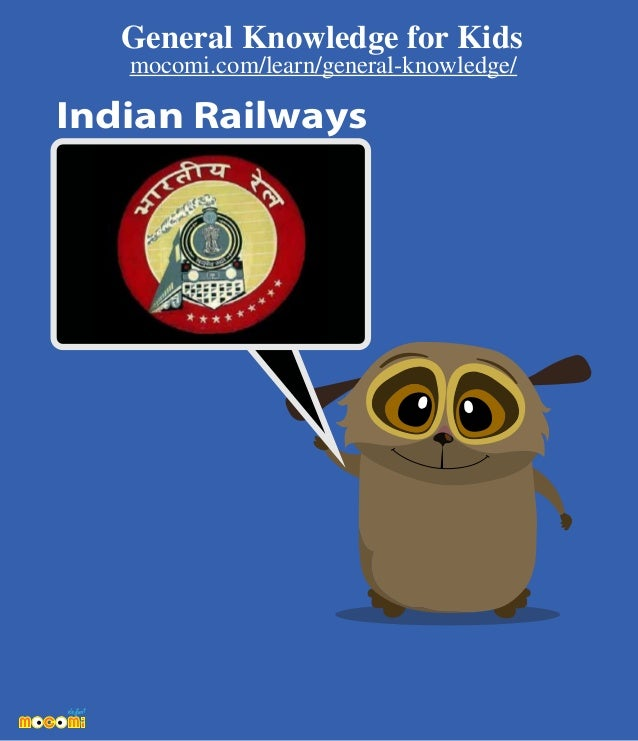 Indian Railways General Knowledge for Kids mocomi.com/learn/general-knowledge/