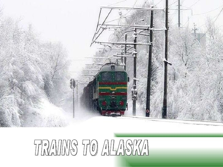 TRAINS TO ALASKA