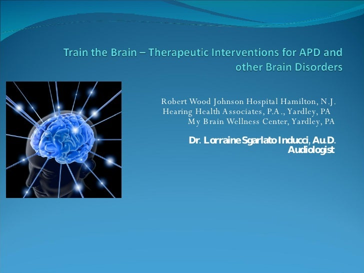 Train The Brain Therapeutic Interventions For Apd And Other Brain Dis