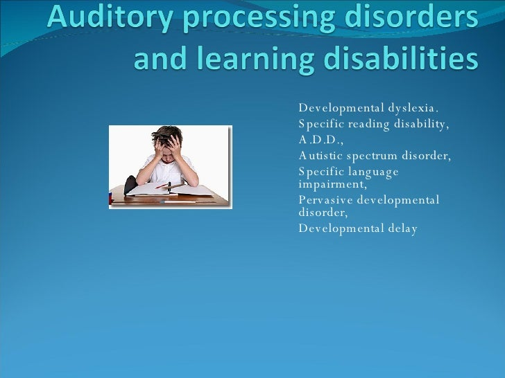 auditory processing disorder short essay All my life i have suffered through torturous studying my biggest problem is my reading speed i have an auditory processing disorder and i have to read.