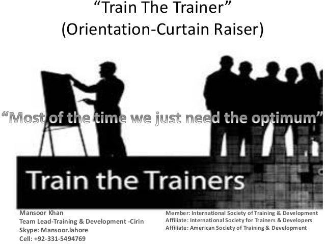 """Train The Trainer"" (Orientation-Curtain Raiser) Member: International Society of Training & Development Affiliate: Intern..."