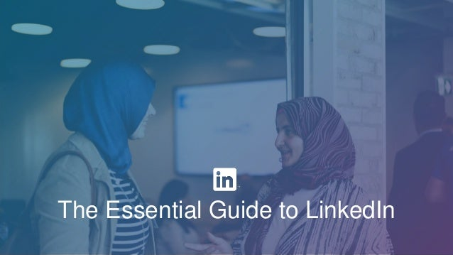 The Essential Guide to LinkedIn
