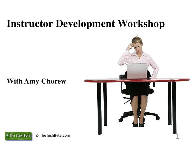 Instructor Development WorkshopWith Amy Chorew<br />1<br />