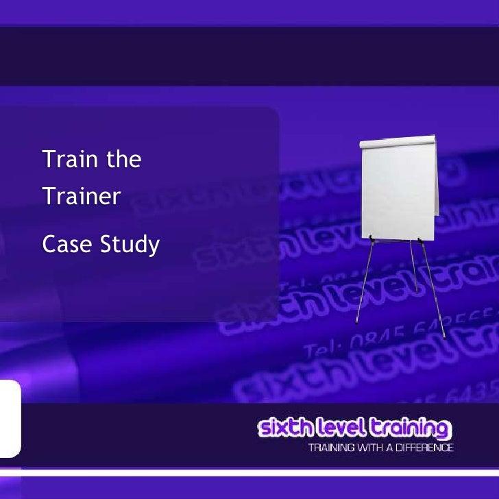 Train the Trainer Case Study