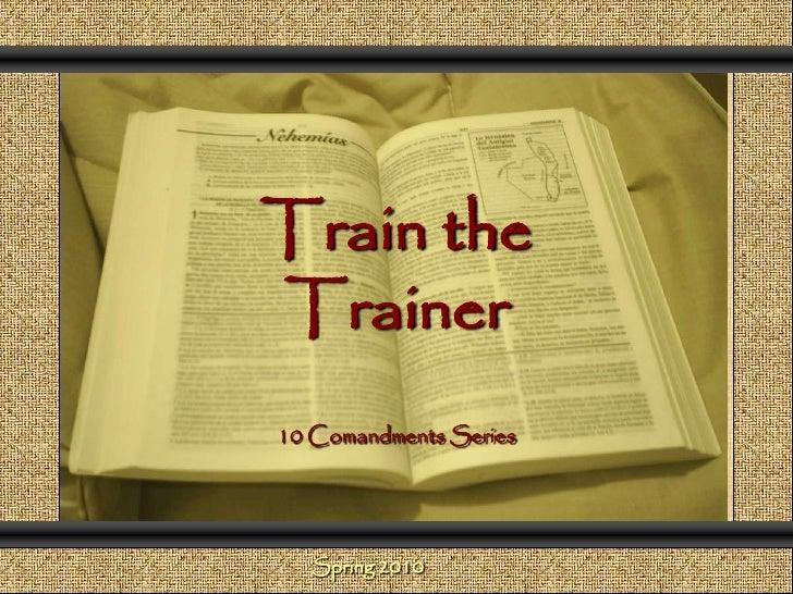 Comunicación y Gerencia<br />Train the Trainer<br />10 Comandments Series <br />Spring 2010<br />