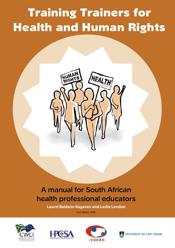 Training Trainers for       AcknowledgementsHealth and Human Rights    A manual for South African   health professional ed...