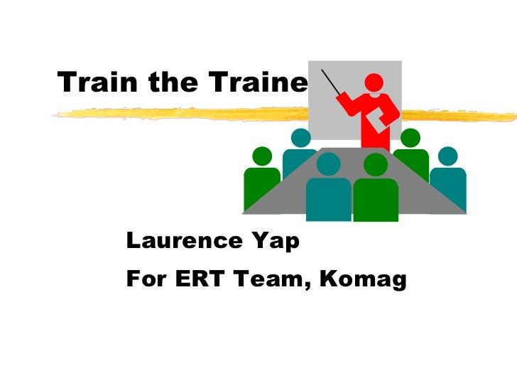 Train the Trainer Laurence Yap For ERT Team, Komag