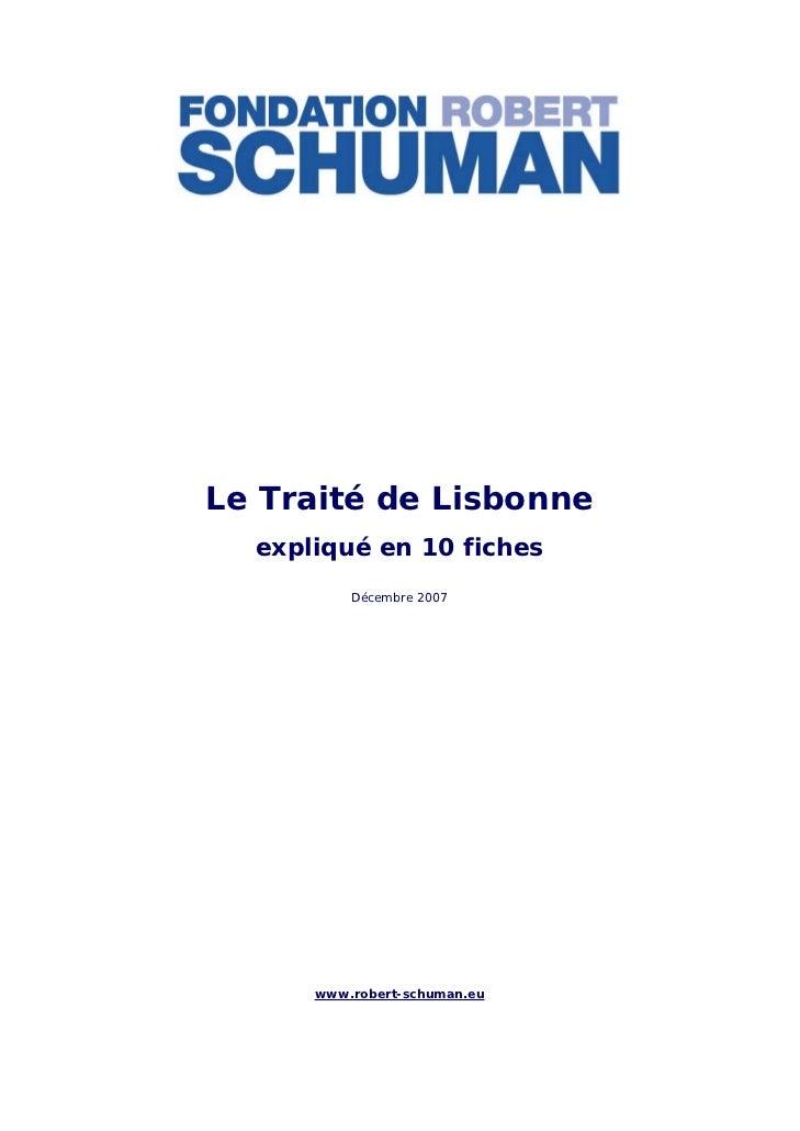 Le Traité de Lisbonne  expliqué en 10 fiches          Décembre 2007      www.robert-schuman.eu