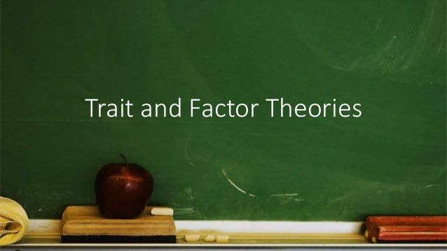 Trait and Factor Theories