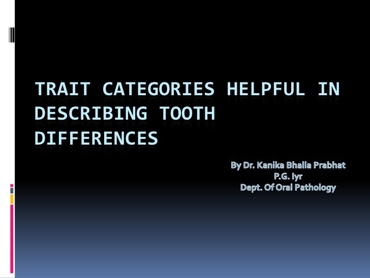 TRAIT CATEGORIES HELPFUL INDESCRIBING TOOTHDIFFERENCES