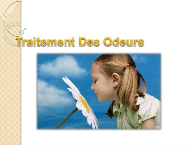 Définition Les Odeurs Une odeur est une sensation résultant de la stimulation du système olfactif par des substances chimi...