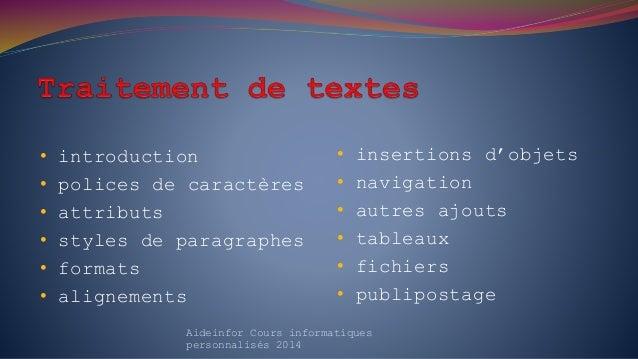 • introduction • polices de caractères • attributs • styles de paragraphes • formats • alignements Aideinfor Cours informa...