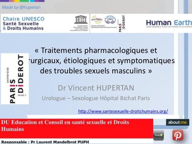 Made by @hupertan « Traitements pharmacologiques et chirurgicaux, étiologiques et symptomatiques des troubles sexuels masc...