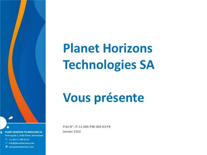 Planet Horizons                                         Technologies SA                                         Vous prése...