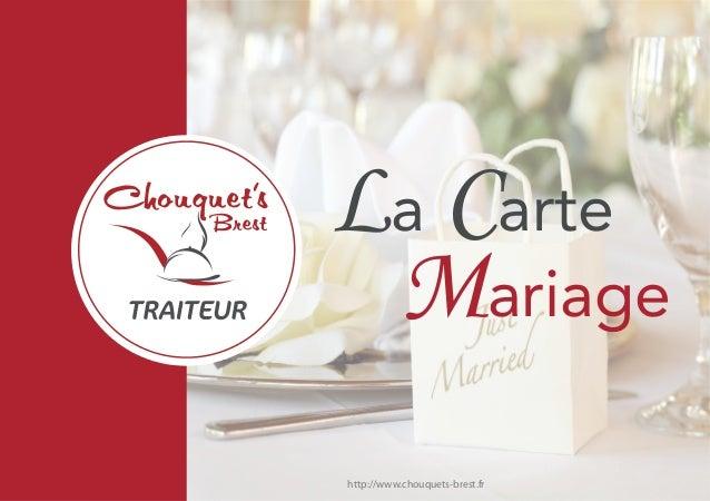La Carte  Mariage  http://www.chouquets-brest.fr