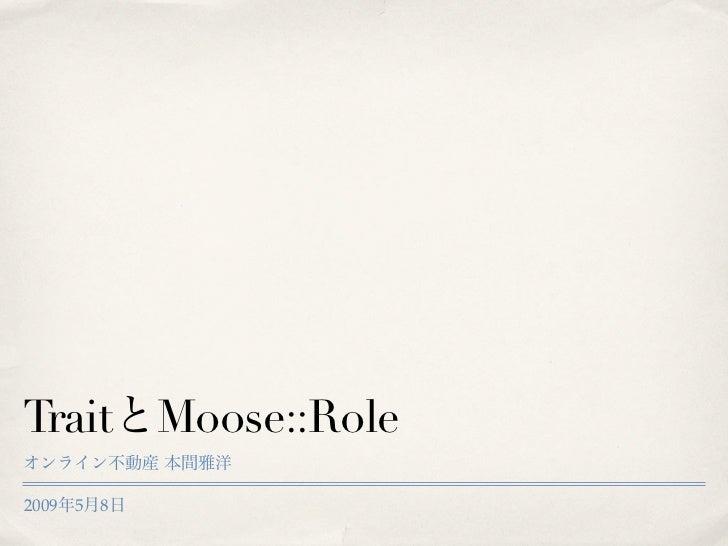 Trait Moose::Role 2009   5   8