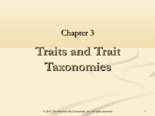 Chapter 3Traits and Trait Taxonomies © 2010 The McGraw-Hill Companies, Inc. All rights reserved.   1