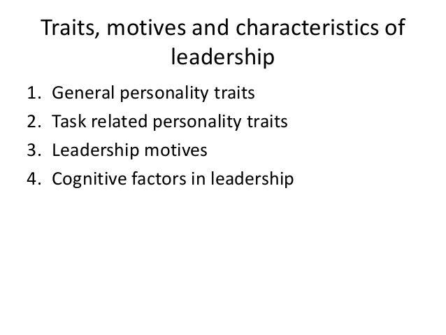 Traits, motives and characteristics of leadership Slide 2