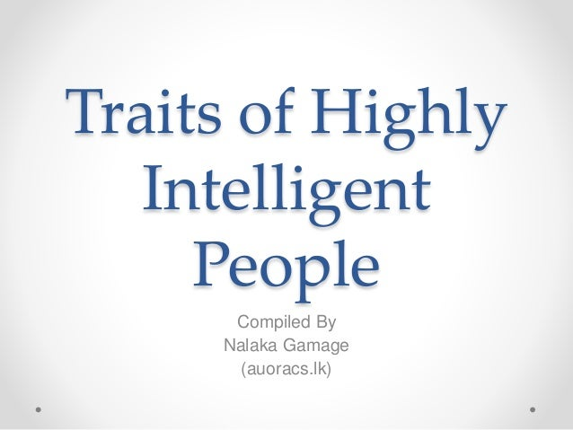 Traits of Highly Intelligent People Compiled By Nalaka Gamage (auoracs.lk)