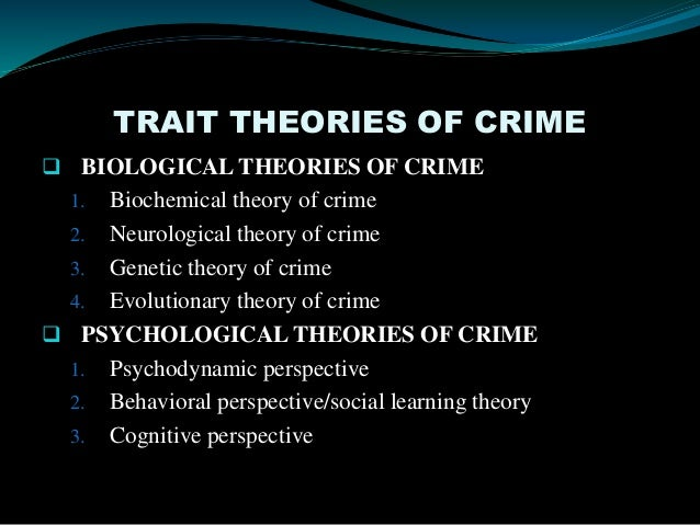 socio biological explanation of criminal behaviour Free biological theories papers punishment, criminal behavior, criminology the biological explanation suggests that schizophrenia is produced by an.