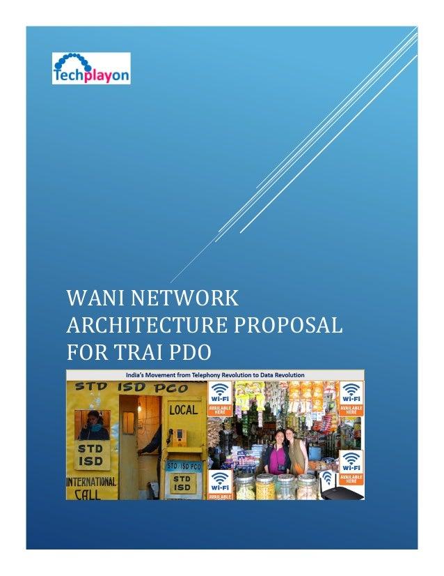 WANI NETWORK ARCHITECTURE PROPOSAL FOR TRAI PDO