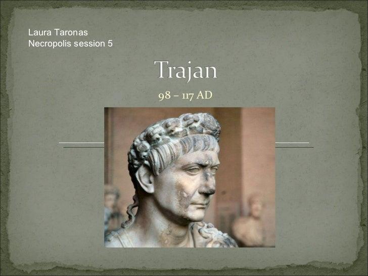 98 – 117 AD Laura Taronas Necropolis session 5