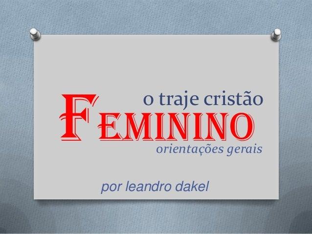 o traje cristãoorientações geraisFemininopor leandro dakel