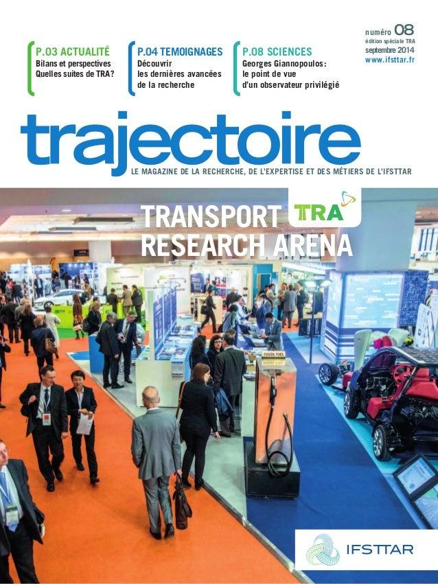 LE MAGAZINE DE LA RECHERCHE, DE L'EXPERTISE ET DES MÉTIERS DE L'IFSTTAR  Transport  Research Arena  p.03 actualité  Bilans...