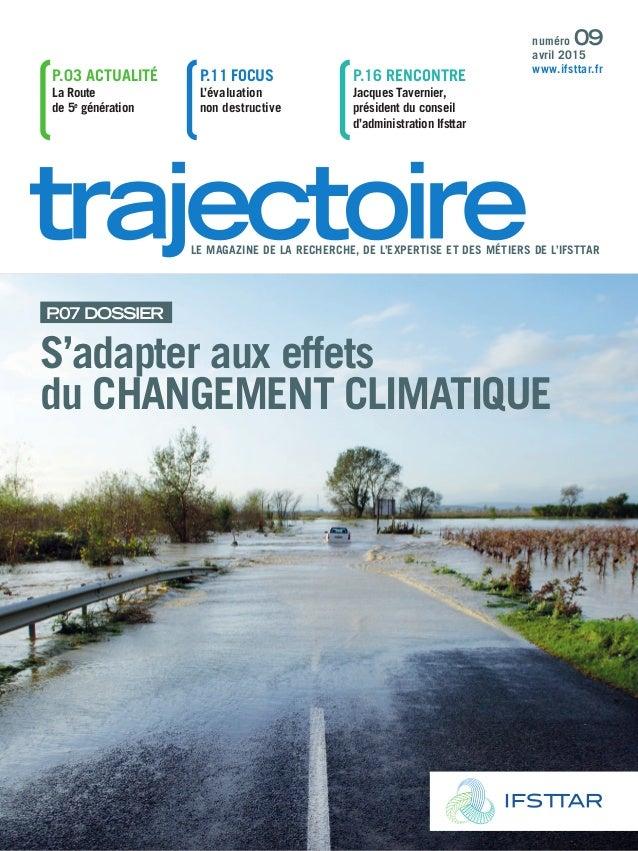 P.03 ACTUALITÉ La Route de 5e génération P.11 FOCUS L'évaluation non destructive P.16 RENCONTRE Jacques Tavernier, préside...