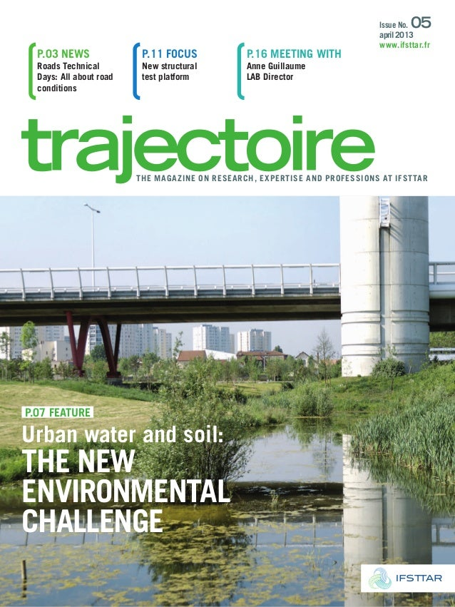 p.07 FEATURE Urban water and soil: ThE nEw EnviRonmEnTAl chAllEngE p.03 nEwS Roads Technical Days: All about road conditio...
