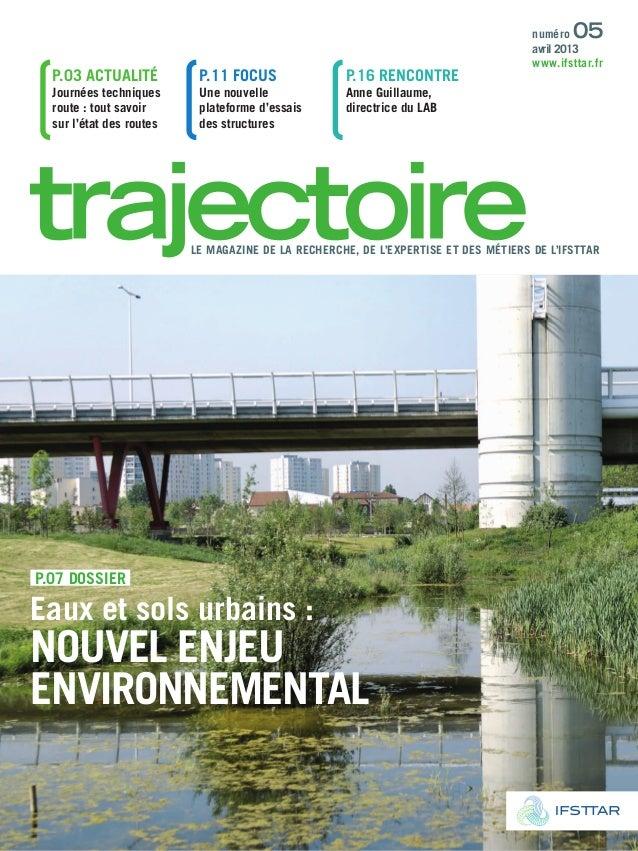 p.07 dossier eaux et sols urbains : Nouvel eNjeu eNviroNNemeNtal le maGaZiNe de la reCHerCHe, de l'eXpertise et des mÉtier...