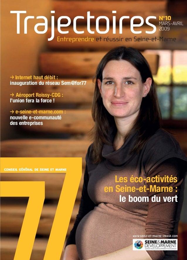 & Entreprendre et réussir en Seine-et-Marne N°10 MARS-AVRIL 2009 www.seine-et-marne-invest.com Les éco-activités en Seine-...