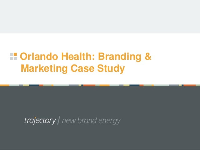 Orlando Health: Branding &Marketing Case Study