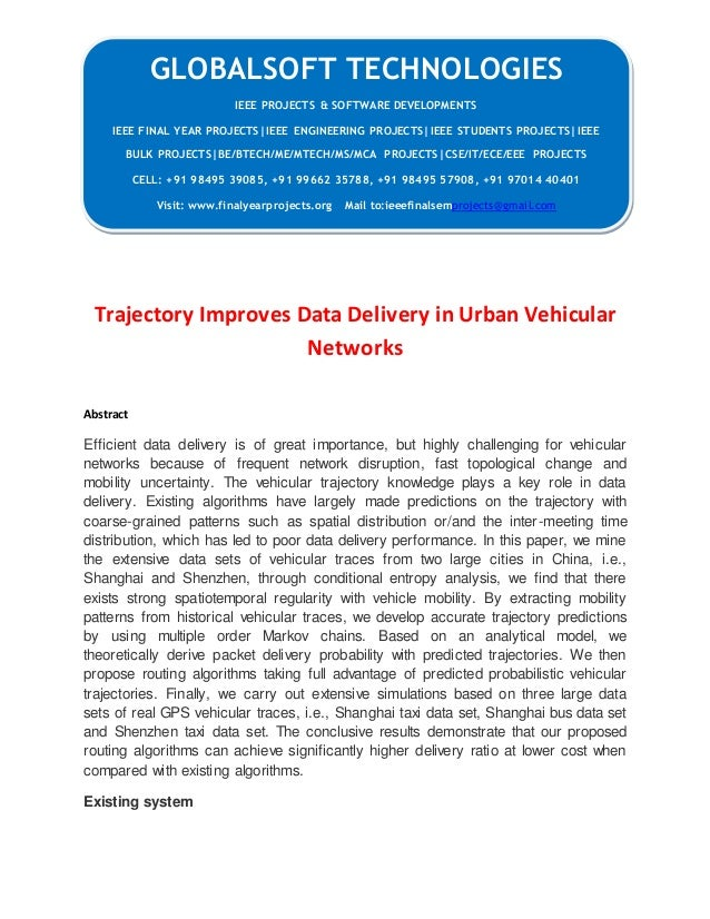 GLOBALSOFT TECHNOLOGIES  Trajectory Improves Data Delivery in Urban Vehicular  Networks  Abstract  Efficient data delivery...