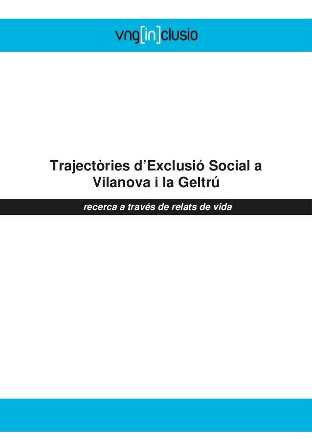 Trajectòries d'Exclusió Social a      Vilanova i la Geltrú     recerca a través de relats de vida
