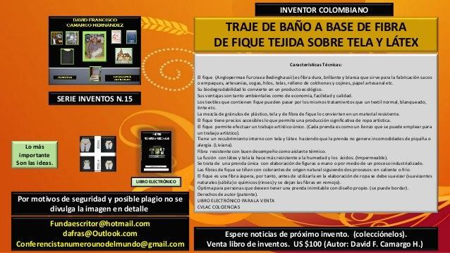 TRAJE DE BAÑO A BASE DE FIBRADE FIQUE TEJIDA SOBRE TELA Y LÁTEXINVENTOR COLOMBIANOCaracterísticas Técnicas:El fique (Angio...