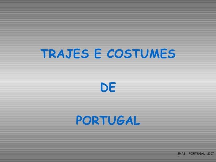 TRAJES E COSTUMES DE PORTUGAL JMAS – PORTUGAL - 2007