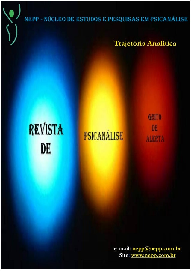 Trajetória AnalíticaNEPP - NÚCLEO DE ESTUDOS E PESQUISAS EM PSICANÁLISEe-mail: nepp@nepp.com.br:Site www.nepp.com.br