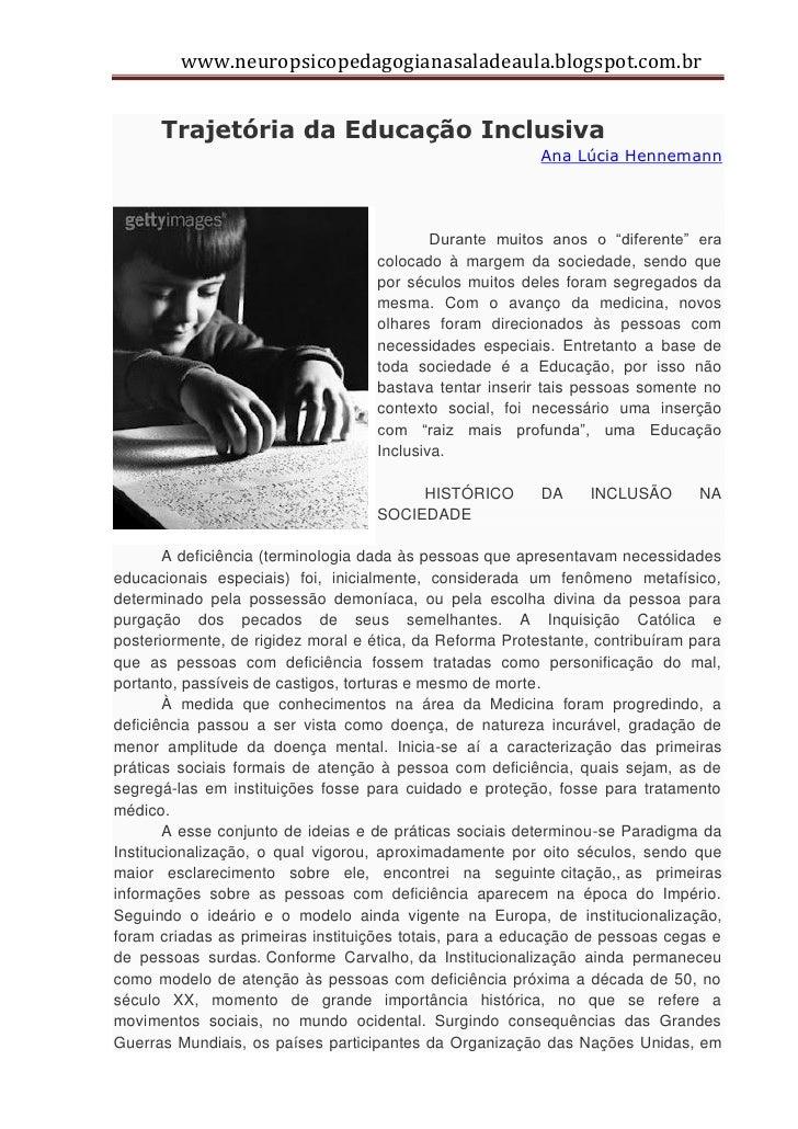 www.neuropsicopedagogianasaladeaula.blogspot.com.br      Trajetória da Educação Inclusiva                                 ...