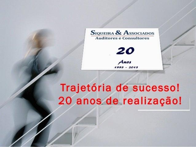 Considerações sobre o ágio gerado na BRINDISI, em 2011  Trajetória de sucesso! 20 anos de realização!