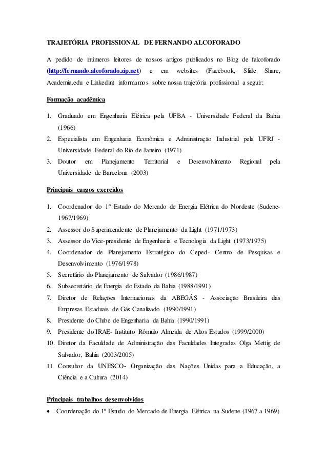 TRAJETÓRIA PROFISSIONAL DE FERNANDO ALCOFORADO A pedido de inúmeros leitores de nossos artigos publicados no Blog de falco...