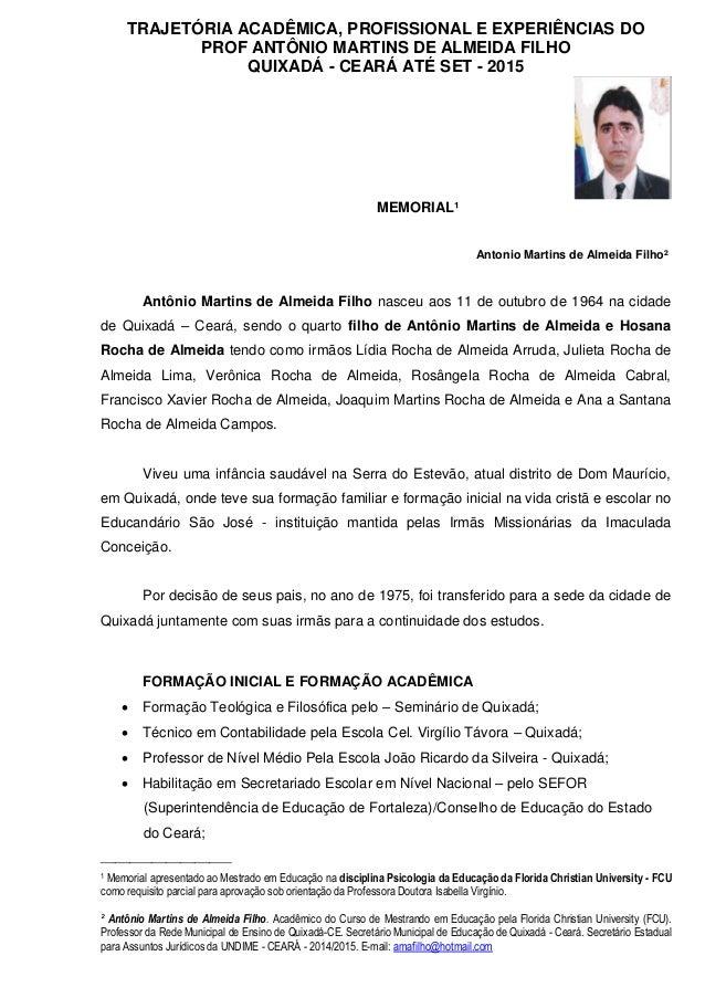TRAJETÓRIA ACADÊMICA, PROFISSIONAL E EXPERIÊNCIAS DO PROF ANTÔNIO MARTINS DE ALMEIDA FILHO QUIXADÁ - CEARÁ ATÉ SET - 2015 ...