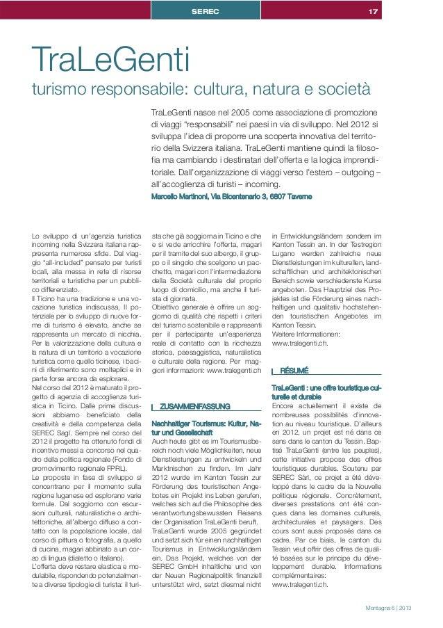 17Montagna 6 | 2013SERECLo sviluppo di un'agenzia turisticaincoming nella Svizzera italiana rap-presenta numerose sfide. D...