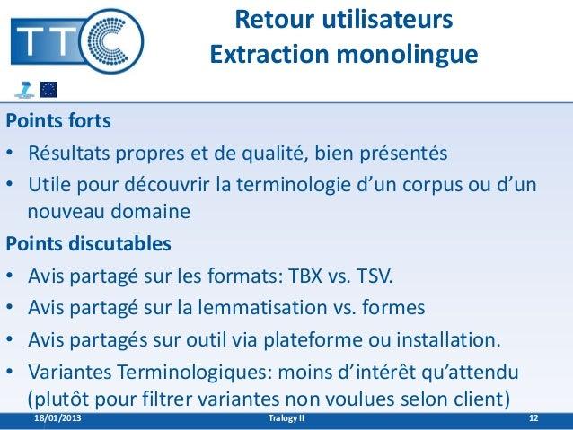 Retour utilisateurs                      Extraction monolinguePoints forts• Résultats propres et de qualité, bien présenté...