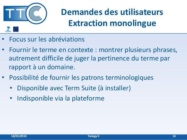 Demandes des utilisateurs                    Extraction monolingue• Focus sur les abréviations• Fournir le terme en contex...