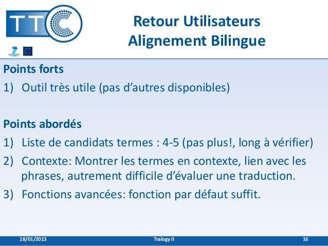Retour Utilisateurs                         Alignement BilinguePoints forts1) Outil très utile (pas d'autres disponibles)P...