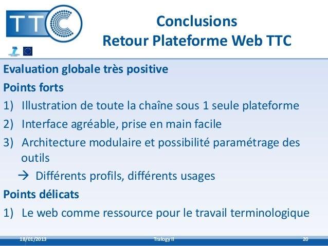 Conclusions                  Retour Plateforme Web TTCEvaluation globale très positivePoints forts1) Illustration de toute...